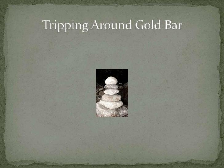 Tripping Around Gold Bar<br />