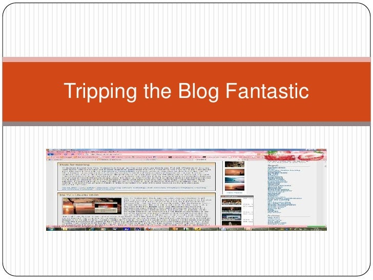 Tripping the Blog Fantastic<br />