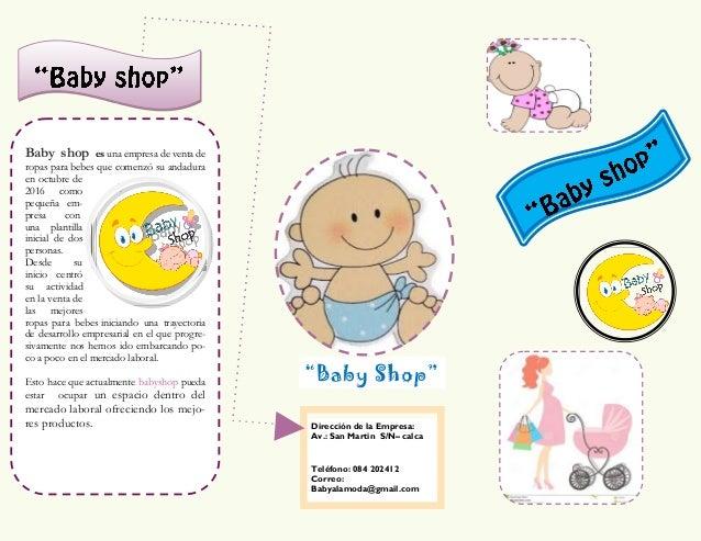 Baby shop es una empresa de venta de ropas para bebes que comenzó su andadura en octubre de 2016 como pequeña em- presa co...