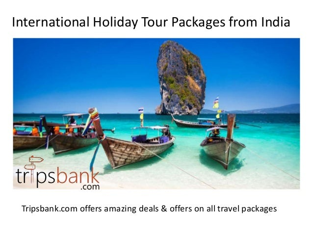 Tour Packages International ProvidesFrom India