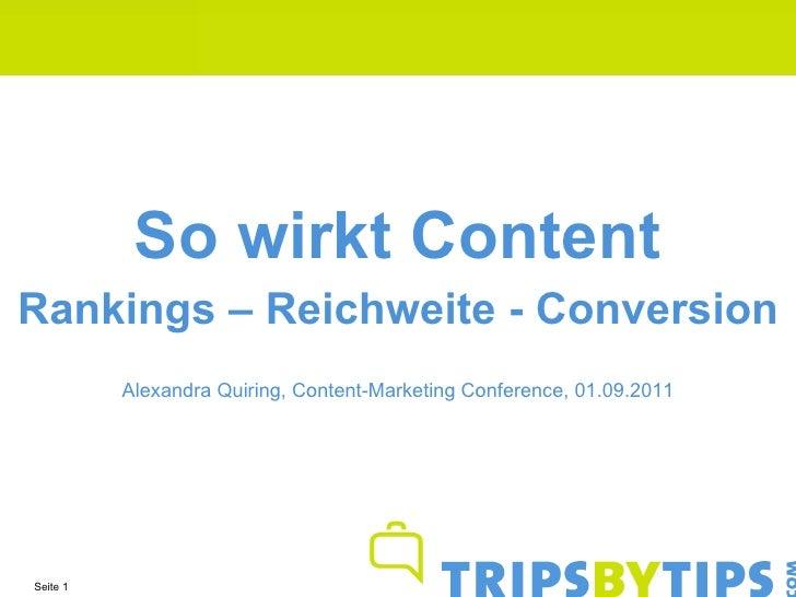 So wirkt Content Rankings – Reichweite - Conversion Seite    Alexandra Quiring, Content-Marketing Conference, 01.09.2011