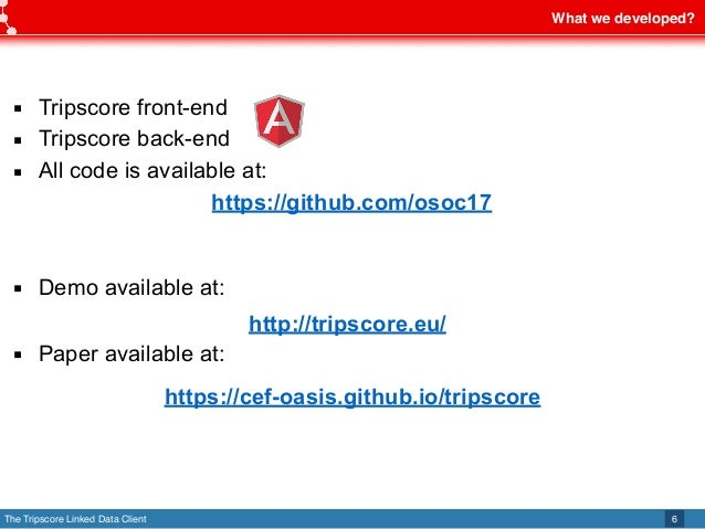 The Tripscore Linked Data Client ▪ Tripscore front-end ▪ Tripscore back-end ▪ All code is available at: ▪ Demo available a...