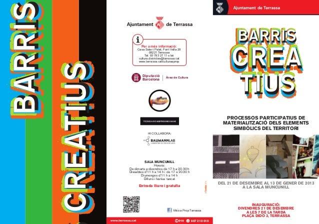 Per a més informació:     Casa Soler i Palet, Font Vella 28              08221 Terrassa          Tel. 93 783 27 11 o bé   ...