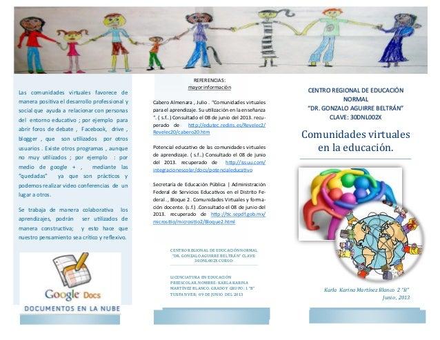 """CENTRO REGIONAL DE EDUCACIÓNNORMAL""""DR. GONZALO AGUIRRE BELTRÁN""""CLAVE: 30DNL002XComunidades virtualesen la educacion.Las co..."""