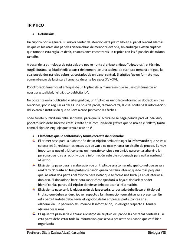 Profesora Silvia Karina Alcalá Castañón Biología VIII TRIPTICO  Definición: Un tríptico por lo general su mayor centro de...