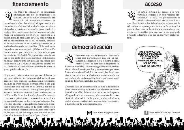 acceso  financiamiento En Chile la educación es financiada principalmente por el estudiante y su familia. Las políticas en...