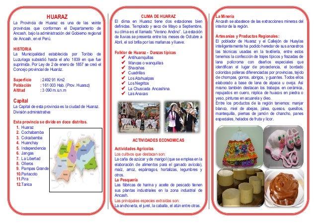 HUARAZ La Provincia de Huaraz es una de las veinte provincias que conforman el Departamento de Ancash, bajo la administrac...