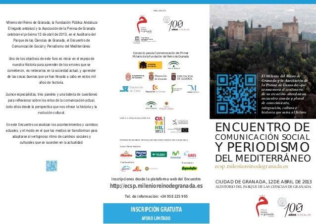 ORGANIZAMilenio del Reino de Granada, la Fundación Pública Andaluza El legado andalusí y la Asociación de la Prensa de Gra...