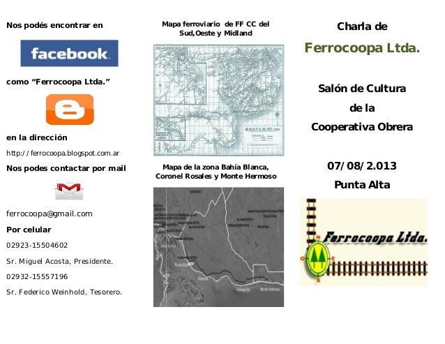 "Nos podés encontrar en como ""Ferrocoopa Ltda."" en la dirección http://ferrocoopa.blogspot.com.ar Nos podes contactar por m..."