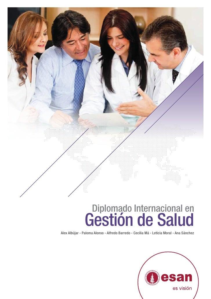 Diplomado Internacional en                Gestión de SaludAlex Albújar - Paloma Alonso - Alfredo Barredo - Cecilia Má - Le...