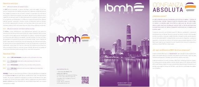 IBMHCORP.COM CONFIANZA ABSOLUTA En IBMH ofrecemos servicios profesionales de Gestión de Compras y Control de Calidad en Ch...