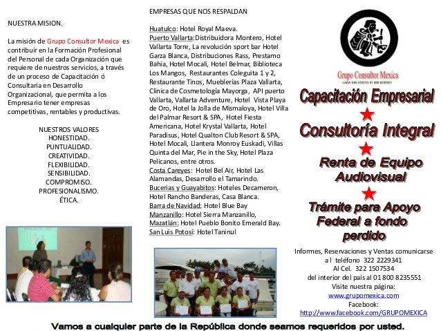 NUESTRA MISION. La misión de Grupo Consultor Mexica es contribuir en la Formación Profesional del Personal de cada Organiz...