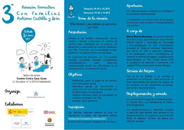 Reunión Formativa C o n F a m i l i a s Autismo Castilla y León de 2017 Sábado de 3 Junio Salón de actos Centro Cívico Cas...