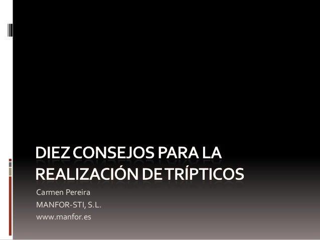 Carmen Pereira MANFOR-STI, S.L. www.manfor.es