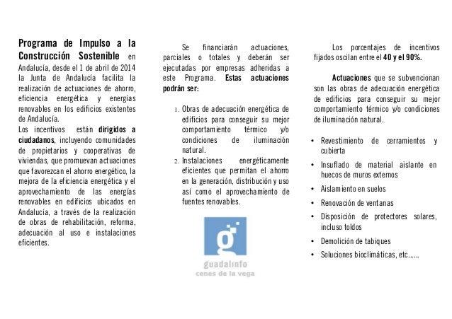 Programa de Impulso a la Construcción Sostenible en Andalucía, desde el 1 de abril de 2014 la Junta de Andalucía facilita ...