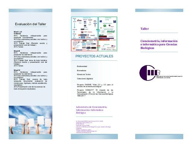 Taller Cienciometría, información e informática para Ciencias Biológicas Evaluación del Taller Nivel I y II Criterios 95% ...