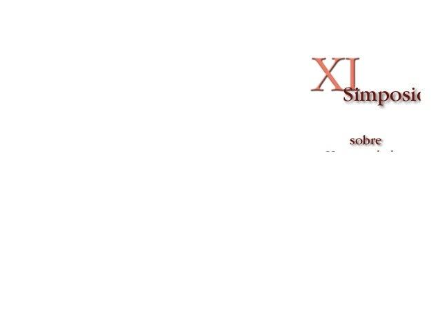 XI sobre Hermandades de Sevilla y su provincia Simposio Salón de Actos de la Fundación Cruzcampo Avda. de Andalucía, 1 Sev...