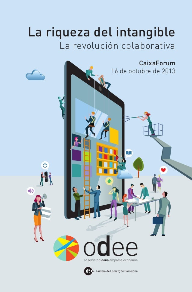 La riqueza del intangible La revolución colaborativa CaixaForum 16 de octubre de 2013