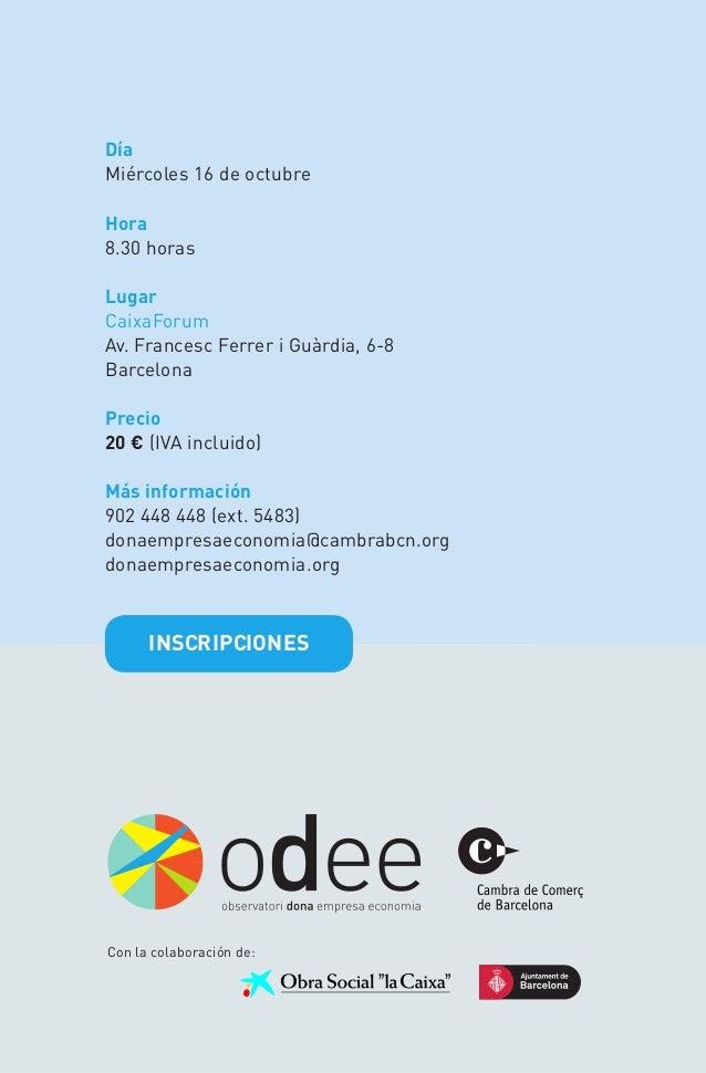 Con la colaboración de: Día Miércoles 16 de octubre Hora 8.30 horas Lugar CaixaForum Av. Francesc Ferrer i Guàrdia, 6-8 Ba...