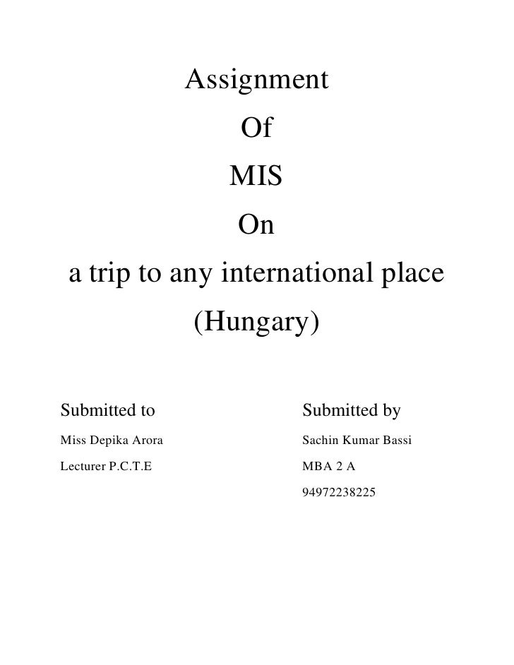 Assignment<br />Of<br />MIS<br />On<br />a trip to any international place<br />(Hungary)<br />Submitted to Submitted by <...