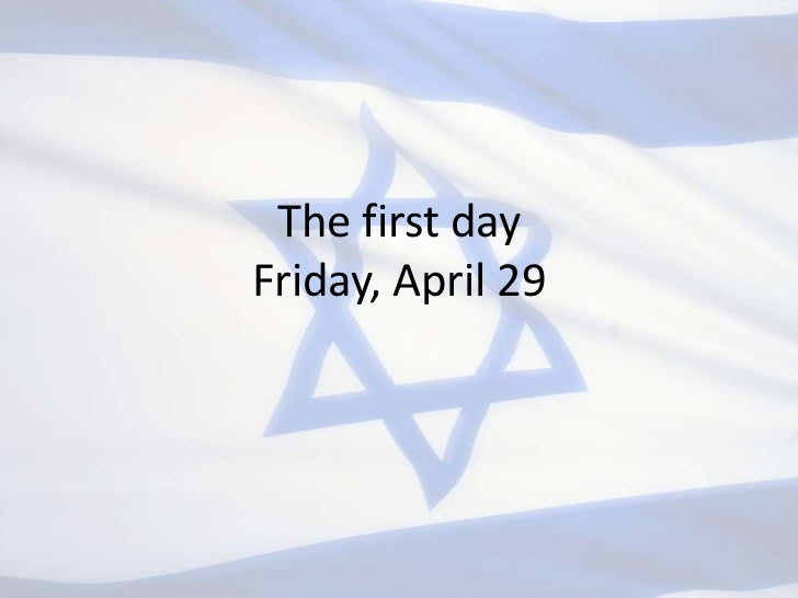 The first day Friday, April 29<br />