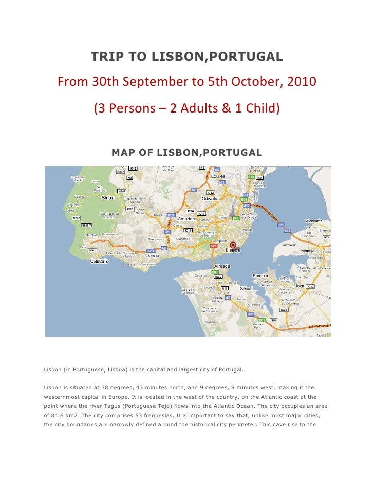 TRIP TO LISBON,PORTUGAL<br />From 30th September to 5th October, 2010<br />(3 Persons – 2 Adults & 1 Child)<br />MAP OF LI...