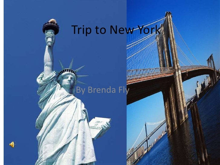 Trip to New York<br />By Brenda Fly<br />