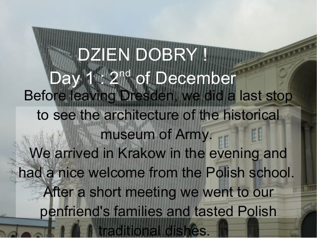 DZIEN DOBRY ! nd Day 1 : 2 of December  Before leaving Dresden, we did a last stop to see the architecture of the historic...
