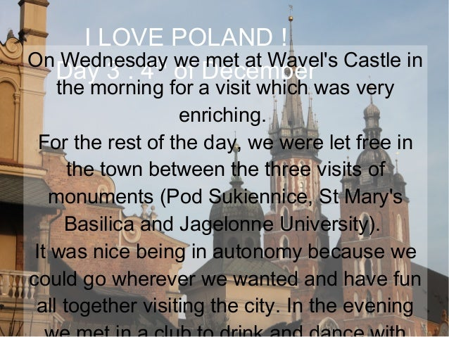 I LOVE POLAND ! On Wednesday we met at Wavel's Castle in th Day 3 : 4 of December the morning for a visit which was very e...