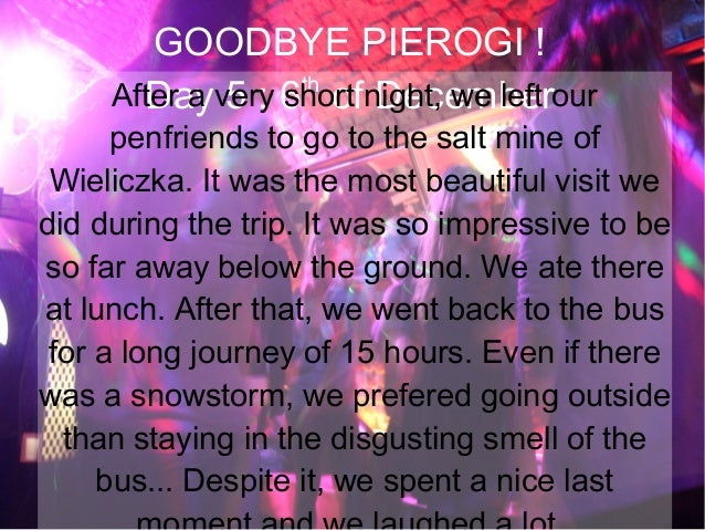 GOODBYE PIEROGI ! th After a very 6 ofnight, we left our Day 5 : short December  penfriends to go to the salt mine of Wiel...