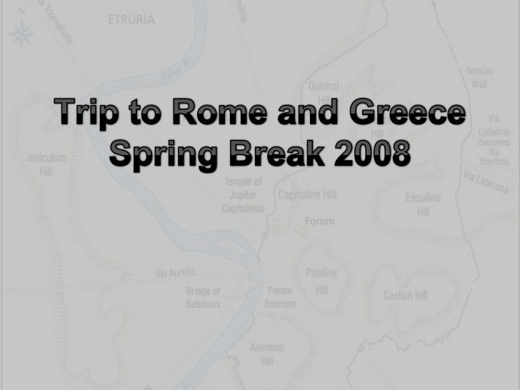Trip to Rome and GreeceSpring Break 2008<br />