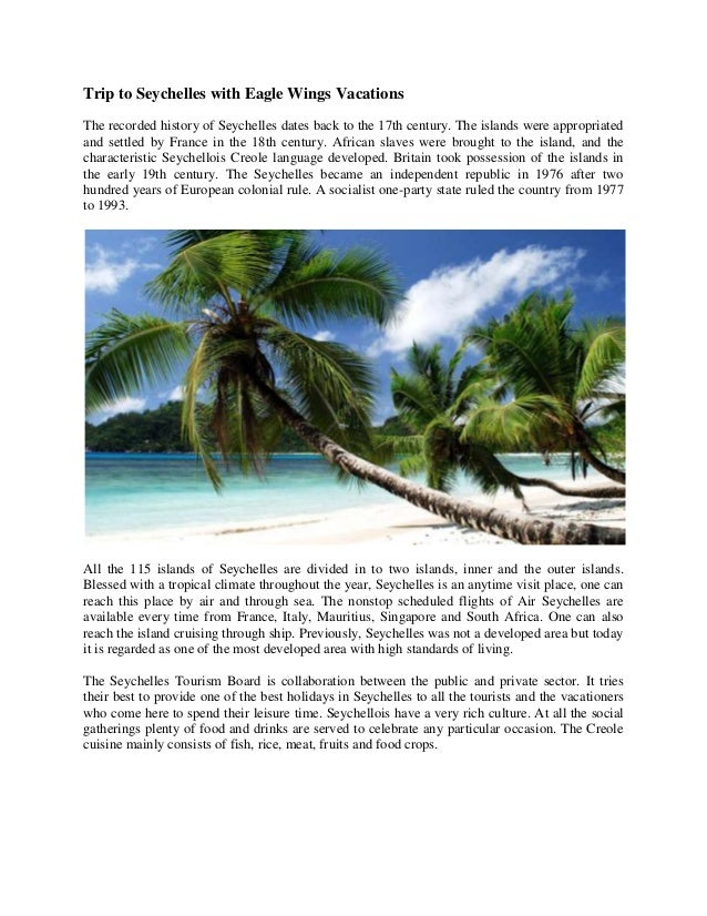 Trip to Seychelles with Eagle Wings Vacations The recorded history of Seychelles dates back to the 17th century. The islan...