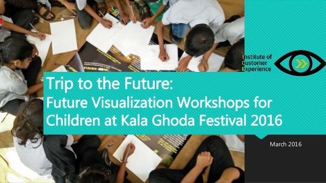 Trip to the Future: Future Visualization Workshops for Children at Kala Ghoda Festival 2016 March 2016