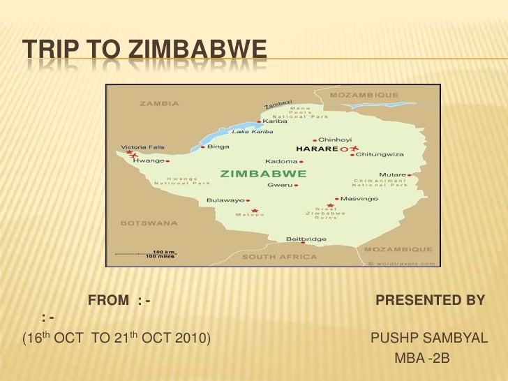 TRIP TO ZIMBABWE<br />                 FROM  : -                                                          PRESENTED BY  : ...