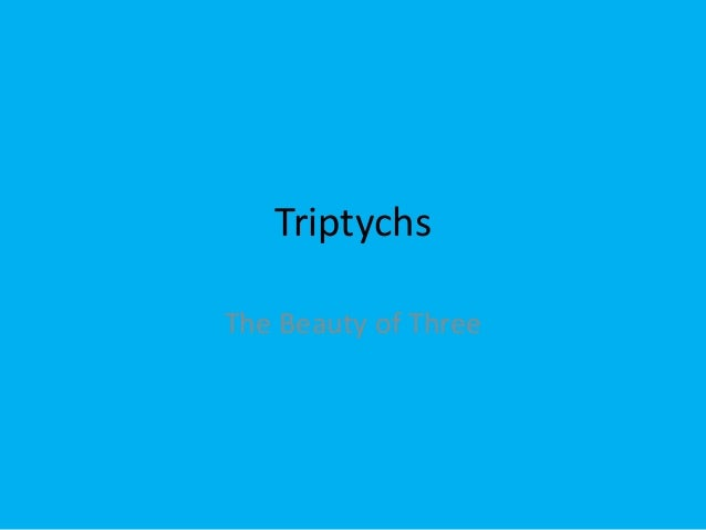 TriptychsThe Beauty of Three