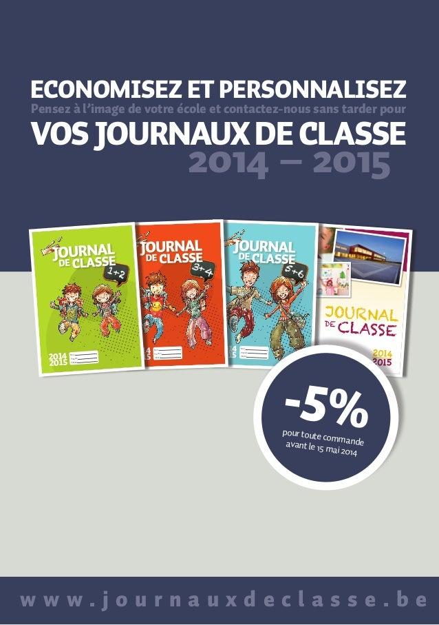 NOTRE OFFRE POUR LES JOURNAUX DE CLASSE 2014-2015  NOTRE OFFRE POUR LES JOURNAUX DE CLASSE 2014-2015  PRODUITS STANDARD CO...