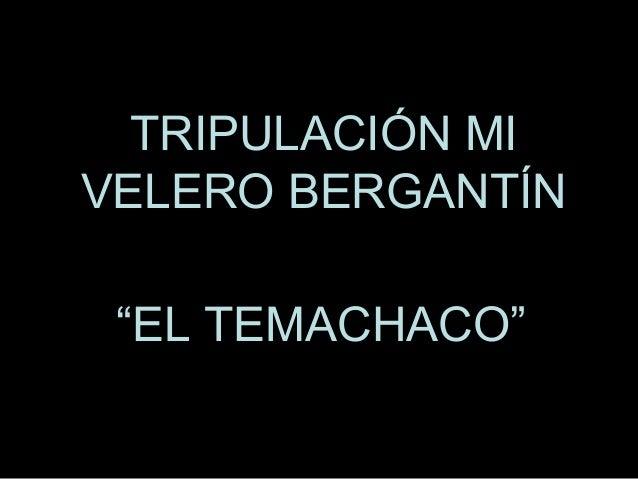 """TRIPULACIÓN MIVELERO BERGANTÍN """"EL TEMACHACO"""""""