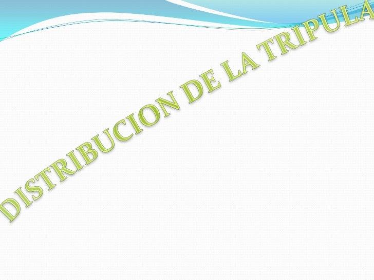 DISTRIBUCION DE LA TRIPULACION<br />