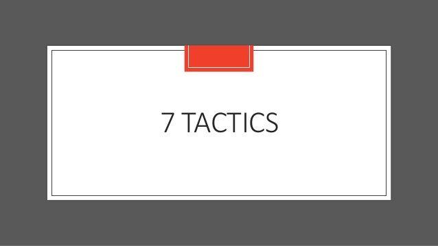 7 TACTICS