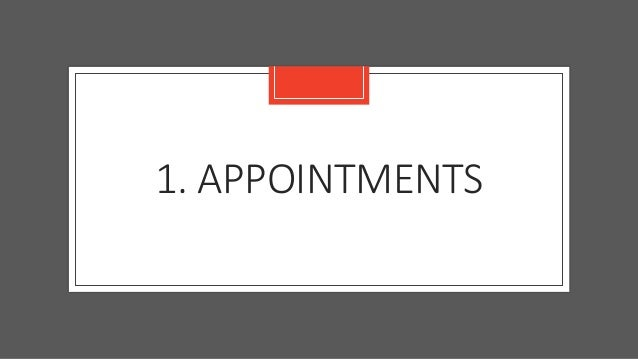 1. APPOINTMENTS