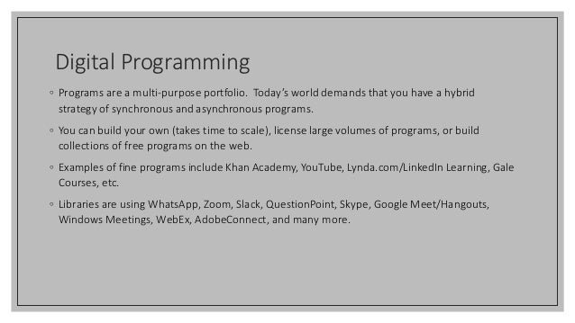 Digital Programming ◦ Programs are a multi-purpose portfolio. Today's world demands that you have a hybrid strategy of syn...