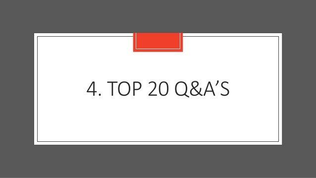 4. TOP 20 Q&A'S