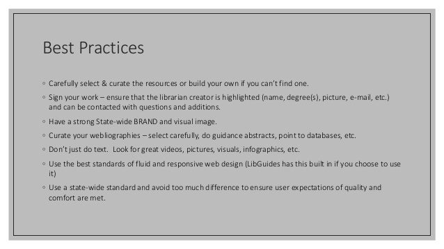 Best Practices ◦ Carefully select & curate the resources or build your own if you can't find one. ◦ Sign your work – ensur...
