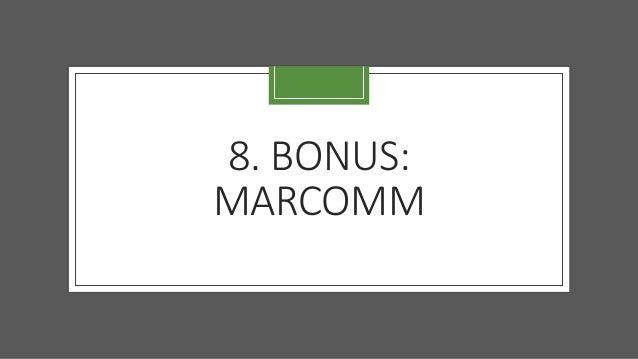 8. BONUS: MARCOMM