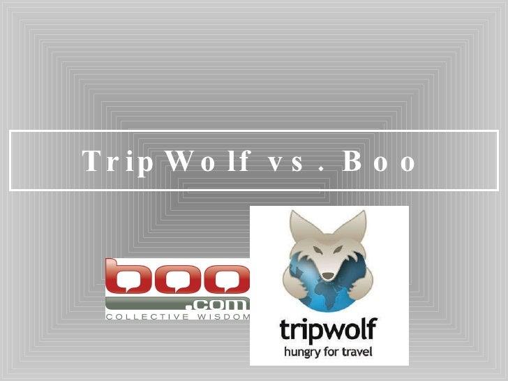 TripWolf vs. Boo