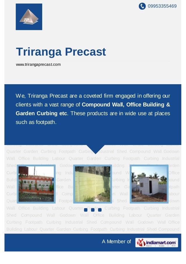 09953355469       Triranga Precast       www.trirangaprecast.comCompound Wall Godown Wall Office Building Labour Quarter G...