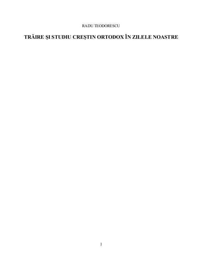 RADU TEODORESCU TRĂIRE ŞI STUDIU CREŞTIN ORTODOX ÎN ZILELE NOASTRE 1