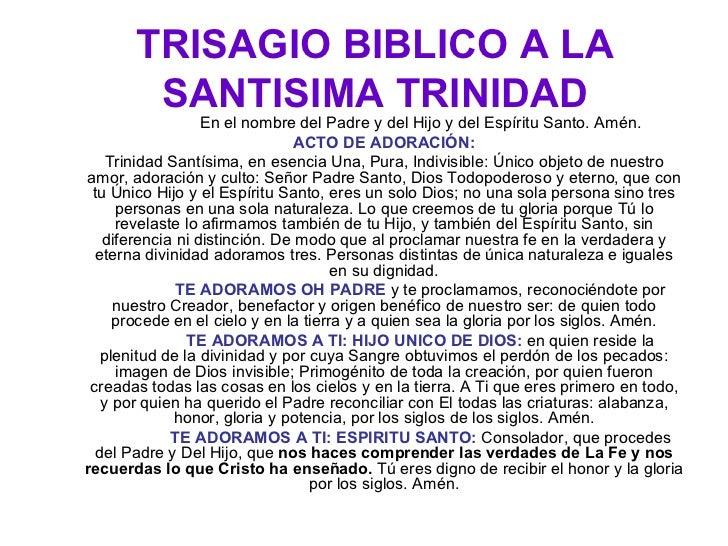 TRISAGIO BIBLICO A LA SANTISIMA TRINIDAD En el nombre del Padre y del Hijo y del Espíritu Santo. Amén. ACTO DE ADORACIÓN: ...
