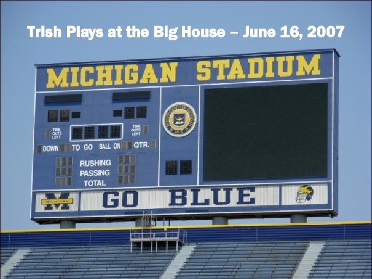Trish Plays at the Big House – June 16, 2007