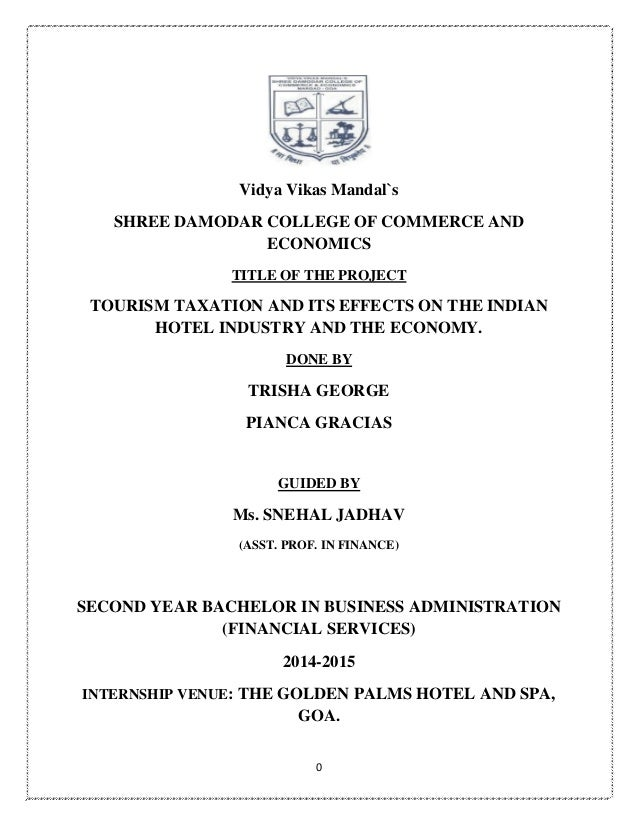 0 Vidya Vikas Mandal`s SHREE DAMODAR COLLEGE OF COMMERCE AND ECONOMICS TITLE OF THE PROJECT TOURISM TAXATION AND ITS EFFEC...
